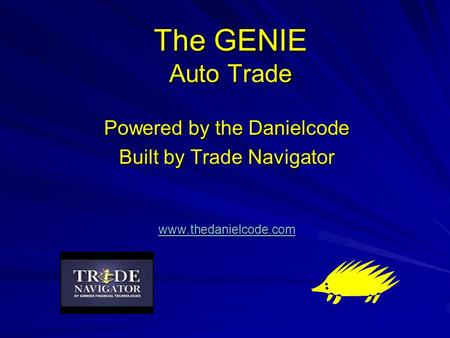 The GENIE Auto Trade Powered by the Danielcode Built by Trade Navigator www.thedanielcode.com.