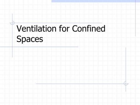 Ventilation for Confined Spaces. 1910.146 requires ventilation as follows: An employee may not enter the space until the forced air ventilation has eliminated.