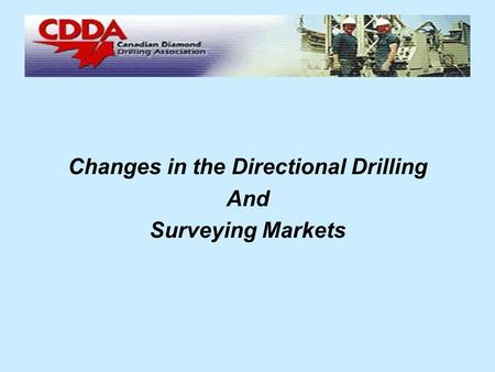 Changes in the Directional Drilling And Surveying Markets.