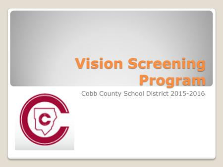 Vision Screening Program Cobb County School District 2015-2016.