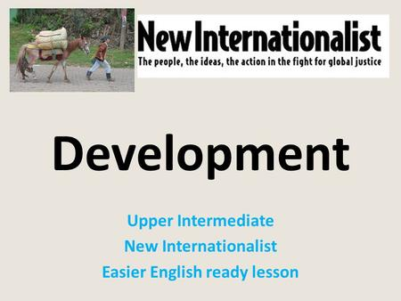 Upper Intermediate New Internationalist Easier English ready lesson