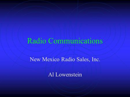 Radio Communications New Mexico Radio Sales, Inc. Al Lowenstein.