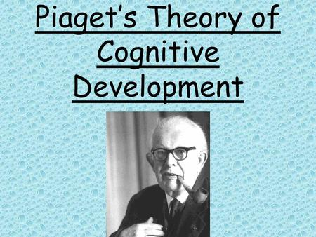 Piaget's Theory of Cognitive Development. Piaget proposed that cognitive development, or development of mental abilities, occurs as we adapt to the changing.
