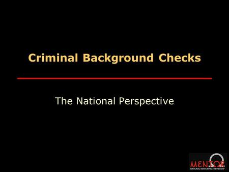 Criminal Background Checks The National Perspective.