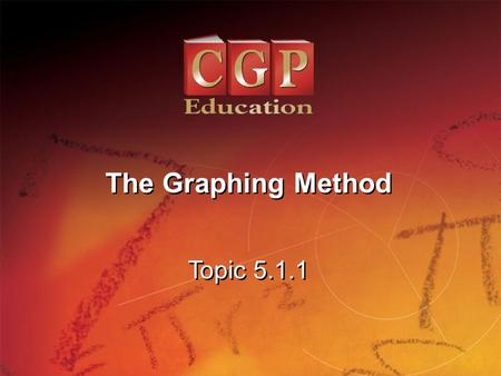 The Graphing Method Topic 5.1.1.
