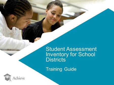 Student Assessment Inventory for School Districts Training Guide.