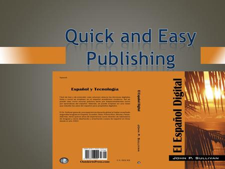 Introduction Online Self-Publishing Quiz Online self-publishing: Companies Characteristics, services, publication & packages El Español digital – a description.