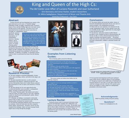 King and Queen of the High Cs: The Bel Canto Love Affair of Luciano Pavarotti and Joan Sutherland Erin Kenneavy and Jonas Hacker, student researchers Dr.