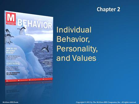 Copyright © 2012 by The McGraw-Hill Companies, Inc. All rights reserved. McGraw-Hill/Irwin Individual Behavior, Personality, and Values.