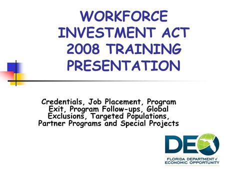 WORKFORCE INVESTMENT ACT 2008 TRAINING PRESENTATION