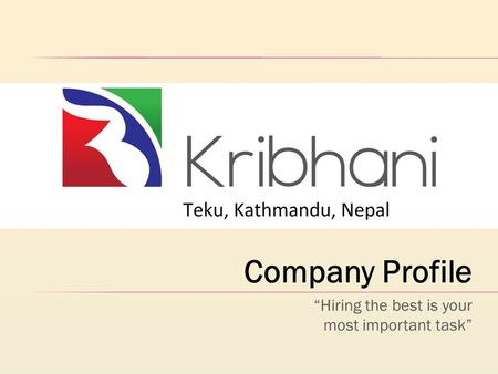 "Company Profile ""Hiring the best is your most important task"""