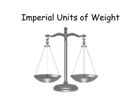 Imperial Units of Weight. Which of these imperial units is used to measure weight? Gallon Ounce Feet Pound Inch Fluid Ounce Pint Stone.