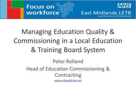 Managing Education Quality & Commissioning in a Local Education & Training Board System Peter Rolland Head of Education Commissioning & Contracting