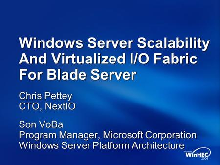 Windows Server Scalability And Virtualized I/O Fabric For Blade Server
