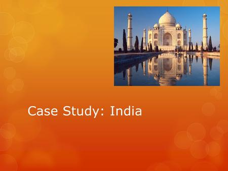 Case Study: India. Early Trade Relationships  1498, Vasco de Gama successfully sails around Africa to reach India  European trading posts along India's.