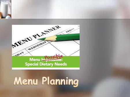 Planning Meals for Special Dietary Needs Easy Peasy… Dairy Free Meals Gluten Free Meals Vegetarian Meals.