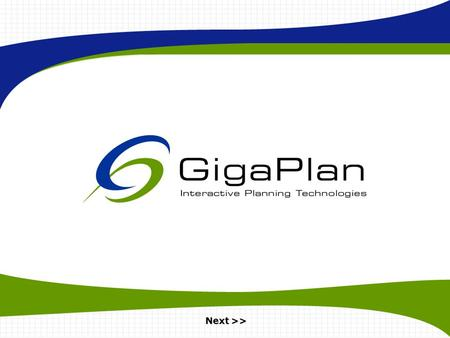 Next >>. © GigaPlan, Inc 2000 GigaPlan is the premier supplier of interactive web-based Project Management Intelligence for corporations, ASPs, portals,