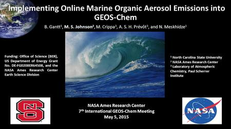 Implementing Online Marine Organic Aerosol Emissions into GEOS-Chem Implementing Online Marine Organic Aerosol Emissions into GEOS-Chem NASA Ames Research.
