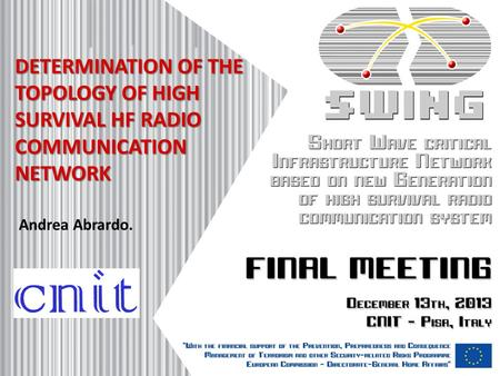 DETERMINATION OF THE TOPOLOGY OF HIGH SURVIVAL HF RADIO COMMUNICATION NETWORK Andrea Abrardo.