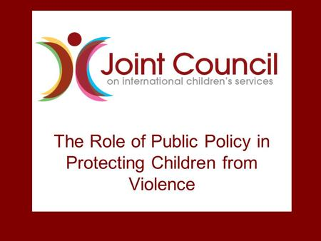 The Role of Public Policy in Protecting Children from Violence.