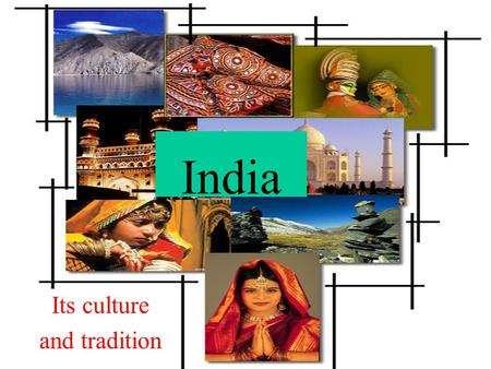 India Its culture and tradition. Structure Introduction Language Clothing Recreation and sports Festivals Music Dance Literature Architecture Paintings.