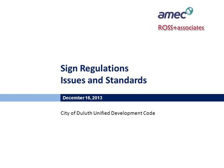 Sign Regulations Issues and Standards December 16, 2013 City of Duluth Unified Development Code.