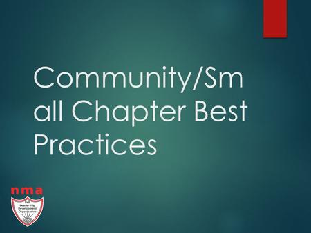 Community/Sm all Chapter Best Practices. Why Suddenly a Subject of Interest?  More chapters who were corporate chapters have become community chapters.