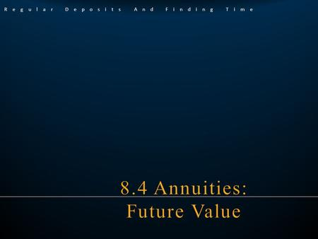 Regular Deposits And Finding Time. An n u i t y A series of payments or investments made at regular intervals. A simple annuity is an annuity in which.
