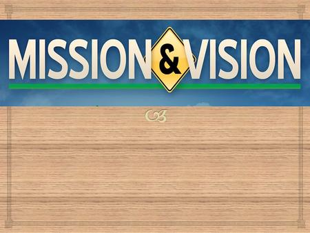  1.Definition of Vision and Mission 2.The Relationship among Vision, Mission and Management Control System 3.The Changes of Vision and Mission 4.How.
