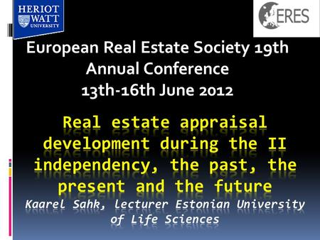 European Real Estate Society 19th Annual Conference 13th-16th June 2012.
