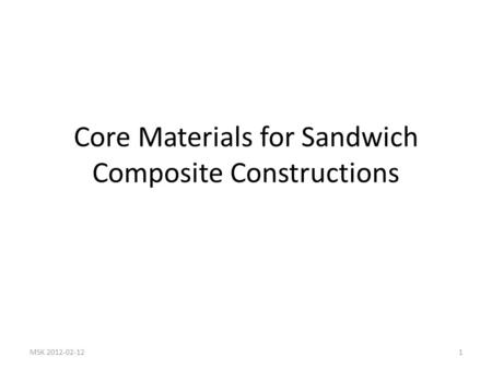 Core Materials for Sandwich Composite Constructions MSK 2012-02-121.