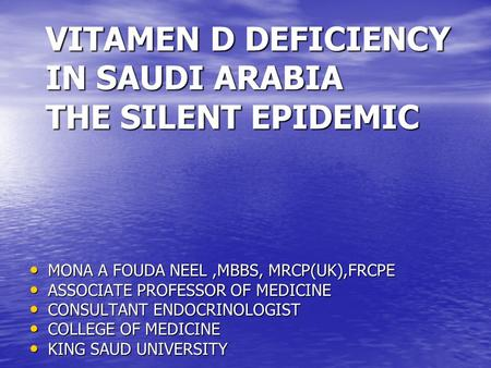 VITAMEN D DEFICIENCY IN SAUDI ARABIA THE SILENT EPIDEMIC