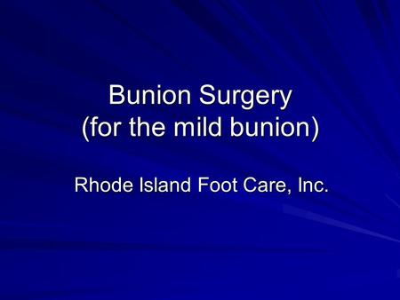 Bunion Surgery (for the mild bunion)