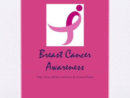 Breast Cancer Awareness Deja Tate, Ashley Johnson & Ozena Dixon.