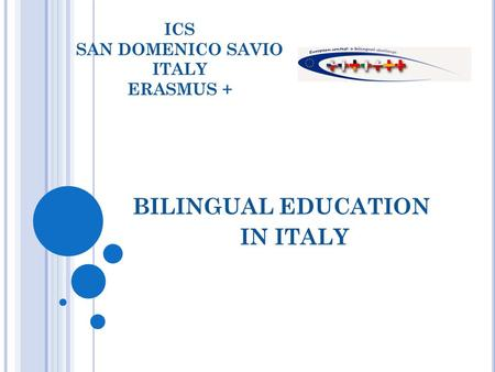 ICS SAN DOMENICO SAVIO ITALY ERASMUS + BILINGUAL EDUCATION IN ITALY.