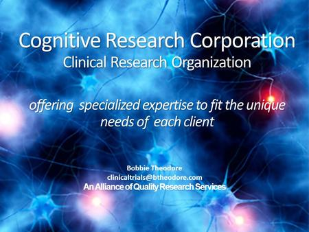 Cognitive Research Corporation Clinical Research Organization offering specialized expertise to fit the unique needs of each client offering specialized.