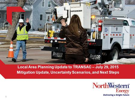 1 Local Area Planning Update to TRANSAC – July 29, 2015 Mitigation Update, Uncertainty Scenarios, and Next Steps.