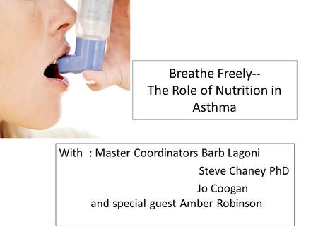 Breathe Freely-- The Role of Nutrition in Asthma