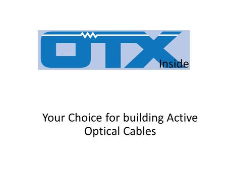 Inside Your Choice for building Active Optical Cables.