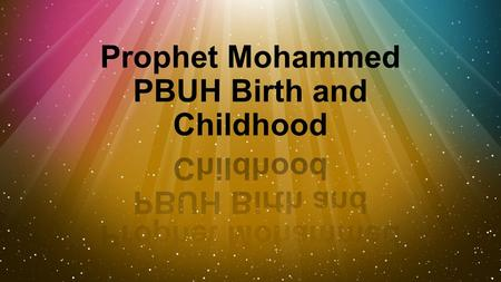 Prophet Mohammed SAW is Born On Monday, the twelfth day of Rabi al-Awwal in the Year of the Elephant, Aminah gave birth to a son. Allah sends man many.