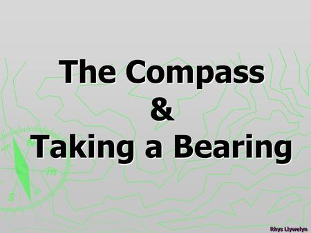 The Compass & Taking a Bearing
