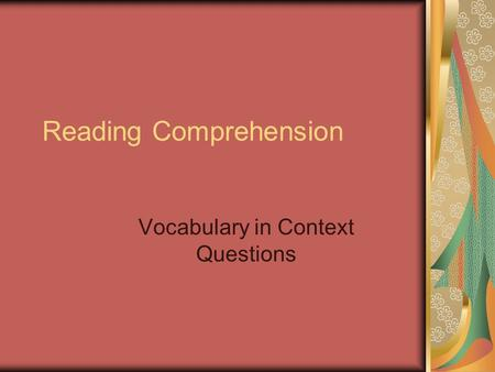 Reading Comprehension Vocabulary in Context Questions.