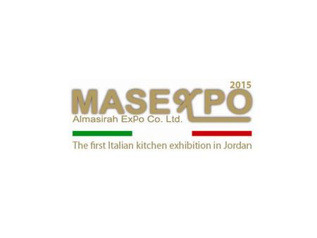 What is MasExpo MasExpo 2015, the first Italian Exhibition for Italian Food products and kitchen tools in Jordan, will be taking place from the 6 th to.