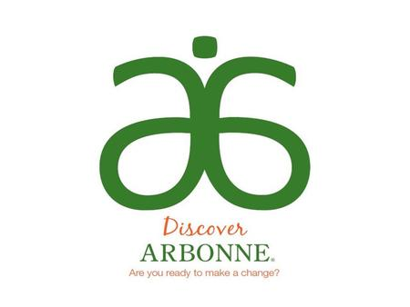 WHO ARE WE? 30+ Years of Experience and Tradition A Proud Swiss Heritage Arbonne is a highly regarded, Ultra-premium brand with a strong Swiss Heritage.