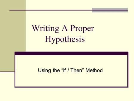 Writing A Proper Hypothesis