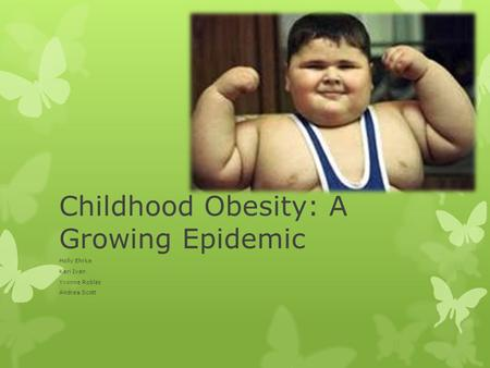 Childhood <strong>Obesity</strong>: A Growing Epidemic