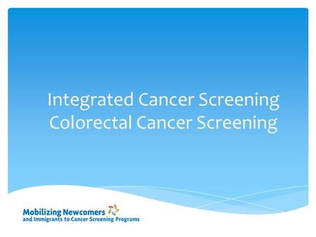 Integrated Cancer Screening Colorectal Cancer Screening.