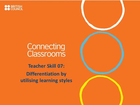 Teacher Skill 07: Differentiation by utilising learning styles.
