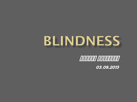 By the end of this lecture the students should be able to:  Define blindness, visual impairment & low vision according to the WHO- ICD-10 classification.