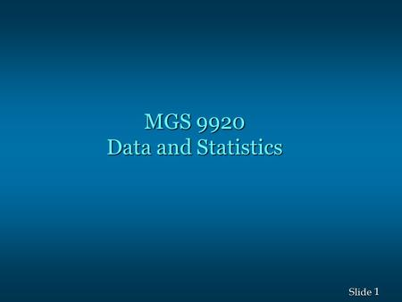 MGS 9920 Data and Statistics.
